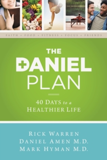 The Daniel Plan : 40 Days to a Healthier Life, Paperback