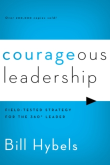 Courageous Leadership : Field-Tested Strategy for the 360 Leader, Paperback