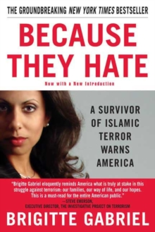 Because They Hate : A Survivor of Islamic Terror Warns America, Paperback Book