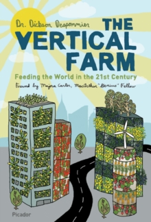The Vertical Farm : Feeding the World in the 21st Century, Paperback