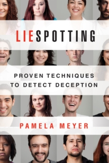 Liespotting : Proven Techniques to Detect Deception, Paperback