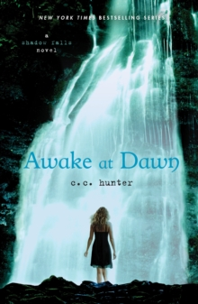 Awake at Dawn : A Shadow Falls Novel, Paperback Book