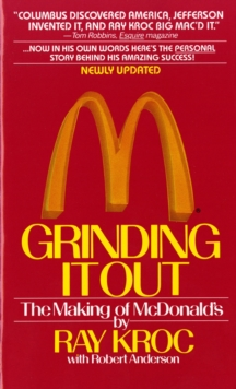 Grinding it out : The Making of McDonalds, Paperback