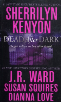 "Dead After Dark : WITH ""Shadow of the Moon"" AND ""The Story of Son"" AND ""Beyond the Night"" AND ""Midnight Kiss Goodbye"", Paperback"