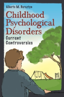 Image of Childhood Psychological Disorders: Current Controversies : Current Controversies