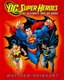 DC Super Heroes : The Ultimate Pop-Up Book, Hardback