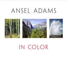 Ansel Adams in Color, Hardback