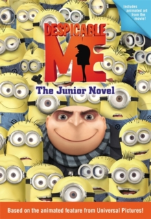 Despicable Me : The Junior Novel, Paperback