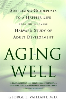 Aging Well : Guideposts to a Happier Life, Paperback