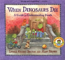 When Dinosaurs Die : A Guide to Understanding Death, Paperback
