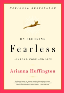 On Becoming Fearless : A Road Map for Women, Paperback Book
