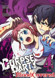 Corpse Party: Blood Covered : Vol. 4, Paperback Book