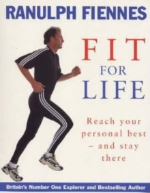 Ranulph Fiennes : Fit for Life, Hardback
