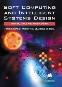 Soft Computing and Intelligent Systems Design : Theory, Tools and Applications, Paperback