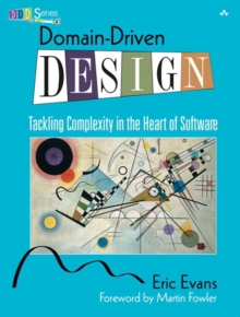Domain-driven Design : Tackling Complexity in the Heart of Software, Hardback