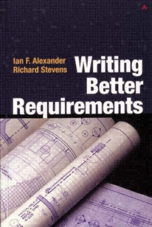 Writing Better Requirements, Paperback Book
