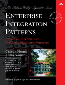 Enterprise Integration Patterns : Designing, Building, and Deploying Messaging Solutions, Hardback