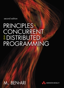 Principles of Concurrent and Distributed Programming : Algorithms and Models, Paperback