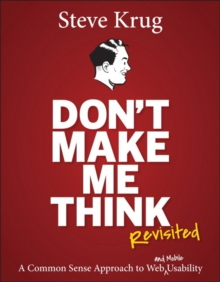 Don't Make Me Think : A Common Sense Approach to Web Usability, Paperback Book