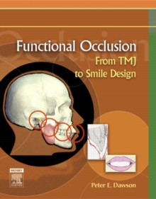Functional Occlusion : From TMJ to Smile Design, Hardback