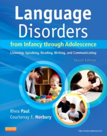 Language Disorders from Infancy Through Adolescence : Listening, Speaking, Reading, Writing, and Communicating, Hardback