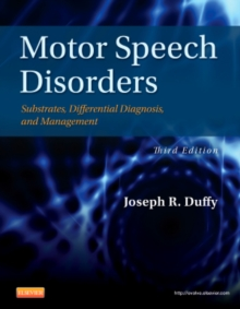 Motor Speech Disorders : Substrates, Differential Diagnosis, and Management, Hardback Book