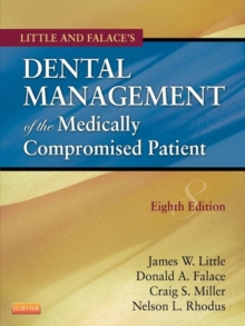 Little and Falace's Dental Management of the Medically Compromised Patient, 8e, Paperback Book