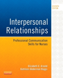 Interpersonal Relationships : Professional Communication Skills for Nurses, Paperback