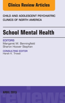 Image of School Mental Health, An Issue of Child and Adolescent Psychiatric Clinics of North America,