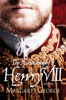 The Autobiography of Henry VIII, Paperback