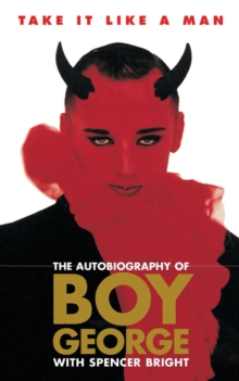 Take it Like a Man : The Autobiography of Boy George, Paperback
