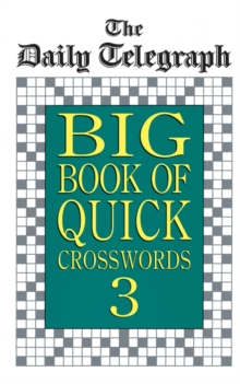Daily Telegraph Big Book Quick Crosswords 3, Paperback