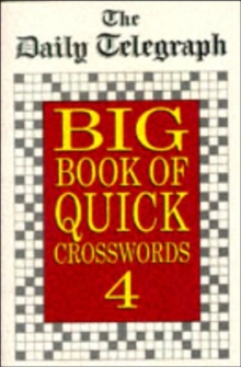 "The ""Daily Telegraph"" Big Book of Quick Crosswords 4, Paperback"