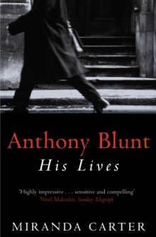 Anthony Blunt : His Lives, Paperback