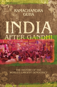 India After Gandhi : The History of the World's Largest Democracy, Paperback Book