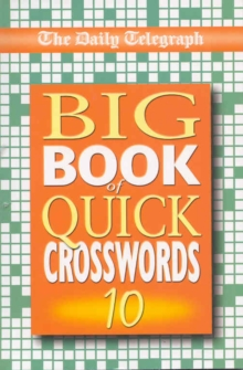 "The ""Daily Telegraph"" Big Book of Quick Crosswords : Bk.10, Paperback Book"