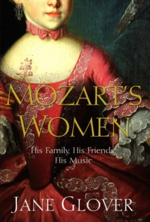 Mozart's Women : His Family, His Friends, His Music, Paperback Book