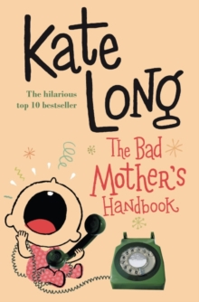 The Bad Mother's Handbook, Paperback