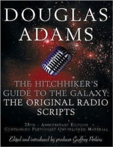 The Hitch Hiker's Guide to the Galaxy : The Original Radio Scripts, Paperback