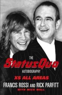 "XS All Areas : The ""Status Quo"" Autobiography, Paperback"