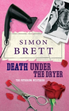 Death Under the Dryer : The Fethering Mysteries, Paperback
