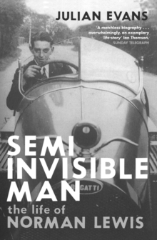 Semi-invisible Man : The Life of Norman Lewis, Paperback
