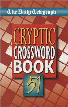 "The ""Daily Telegraph"" Cryptic Crossword Book : No. 51, Paperback Book"