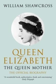 Queen Elizabeth the Queen Mother : The Official Biography, Paperback