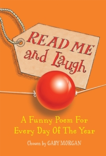 Read Me and Laugh : A Funny Poem for Every Day of the Year Chosen by, Paperback