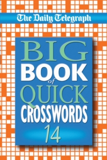 "The ""Daily Telegraph"" Big Book of Quick Crosswords : No. 14, Paperback"
