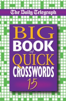 "The ""Daily Telegraph"" Big Book of Quick Crosswords : No. 15, Paperback"