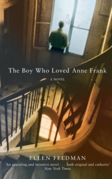The Boy Who Loved Anne Frank : A Novel, Paperback