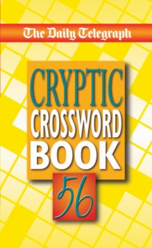"The ""Daily Telegraph"" Cryptic Crossword Book : No. 56, Paperback Book"