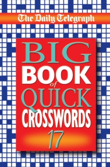 "The ""Daily Telegraph"" Big Book of Quick Crosswords 17, Paperback"